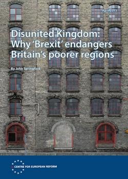 Disunited Kingdom: Why 'Brexit' endangers Britain's poorer regions
